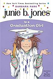 Junie B. Jones #17: Junie B. Jones Is a Graduation Girl (English Edition)
