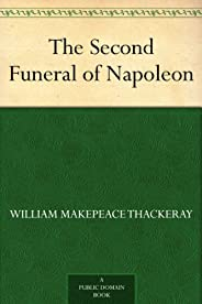 The Second Funeral of Napoleon (English Edition)
