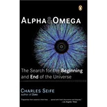 Alpha and Omega: The Search for the Beginning and End of the Universe (English Edition)