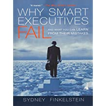 Why Smart Executives Fail: And What You Can Learn from Their Mistakes (English Edition)