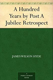 A Hundred Years by Post A Jubilee Retrospect (English Edition)