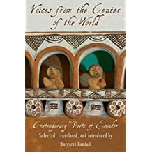 Voices from the Center of the World: Contemporary Poets of Ecuador (Spanish Edition)
