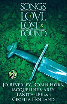 """""""Songs of Love Lost and Found (English Edition)"""",作者:[Jo Beverley, Robin Hobb, Jacqueline Carey, Tanith Lee, Cecilia Holland]"""