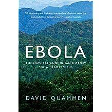 Ebola: The Natural and Human History of a Deadly Virus (English Edition)