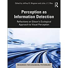 Perception as Information Detection: Reflections on Gibson's Ecological Approach to Visual Perception (Resources for Ecological Psychology Series) (English Edition)