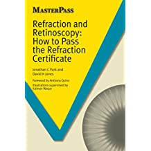 Refraction and Retinoscopy ELECTRONIC: How to Pass the Refraction Certificate (MASTERPASS SERIES) (English Edition)