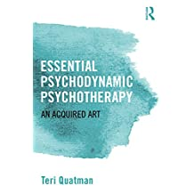 Essential Psychodynamic Psychotherapy: An Acquired Art (English Edition)