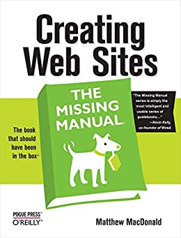 """Creating Web Sites: The Missing Manual: The Missing Manual (English Edition)"",作者:[Matthew MacDonald]"