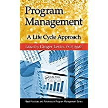 Program Management: A Life Cycle Approach (Best Practices in Portfolio, Program, and Project Management) (English Edition)