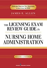 The Licensing Exam Review Guide in Nursing Home Administration, 6th Edition (English Edition)
