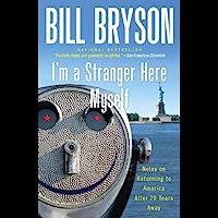 I'm a Stranger Here Myself: Notes on Returning to America Af…