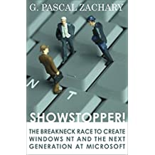 Showstopper!: The Breakneck Race to Create Windows NT and the Next Generation at Microsoft (English Edition)