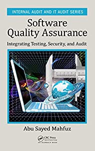 Software Quality Assurance: Integrating Testing, Security, and Audit (Internal Audit and IT Audit) (English Edition)