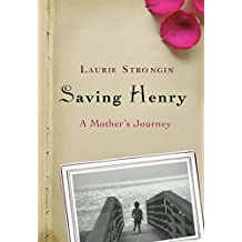 Saving Henry: A Mother's Journey (English Edition)