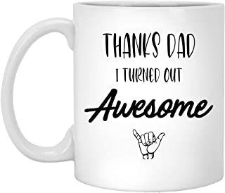 谢谢爸爸 I Turned Out Awesome, 父亲节, 父亲节礼物, 送给爸爸的礼物, 有趣的咖啡杯, 讽刺马克杯, *父亲节马克杯 白色 11oz