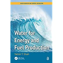 Water for Energy and Fuel Production (Green Chemistry and Chemical Engineering) (English Edition)