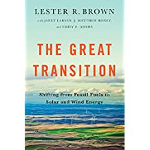 The Great Transition: Shifting from Fossil Fuels to Solar and Wind Energy (English Edition)