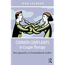 Common Complaints in Couple Therapy: New Approaches to Treating Marital Conflict (English Edition)