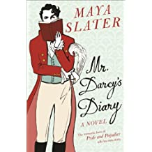 Mr Darcy's Diary: The romantic hero of PRIDE AND PREJUDICE tells his own story (English Edition)