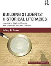 Building Students' Historical Literacies: Learning to Read and Reason with Historical Texts and Evidence (English Edition)