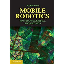 Mobile Robotics: Mathematics, Models, and Methods (English Edition)
