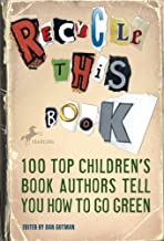 Recycle this Book: 100 Top Children's Book Authors Tell You How to Go Green (English Edition)