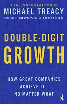 """""""Double-Digit Growth: How Great Companies Achieve It--No Matter What (English Edition)"""",作者:[Michael Treacy]"""