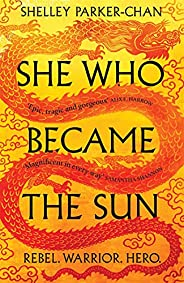 She Who Became the Sun: The Number One Sunday Times Bestseller (The Radiant Emperor Book 1) (English Edition)