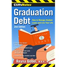 CliffsNotes Graduation Debt: How to Manage Student Loans and Live Your Life, 2nd Edition (CliffsNotes (Paperback)) (English Edition)