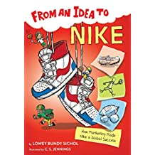 From an Idea to Nike: How Marketing Made Nike a Global Success (English Edition)