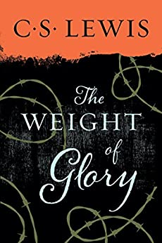 """""""Weight of Glory: And Other Addresses (Collected Letters of C.S. Lewis) (English Edition)"""",作者:[C. S. Lewis]"""