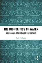 The Biopolitics of Water: Governance, Scarcity and Populations (Earthscan Studies in Water Resource Management) (English E...