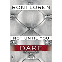 Not Until You Part I: Not Until You Dare (Loving on the Edge Series Book 1) (English Edition)