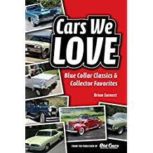 Cars We Love: Blue Collar Classics and Collector Favorites (English Edition)