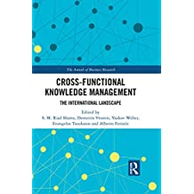 Cross-Functional Knowledge Management: The International Landscape (The Annals of Business Research) (English Edition)