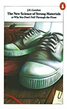 The New Science of Strong Materials: Or Why You Don't Fall Through the Floor (Penguin Science) (English Edition)