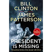 The President is Missing: The political thriller of the decade (English Edition)