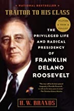 Traitor to His Class: The Privileged Life and Radical Presidency of Franklin Delano Roosevelt (English Edition)