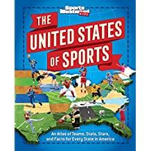 The United States of Sports: An Atlas of Teams, Stats, Stars, and Facts for Every State in America (A Sports Illustrated Kids Book) (English Edition)
