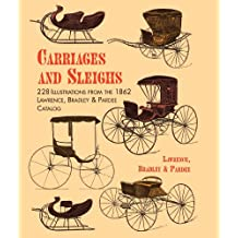 Carriages and Sleighs: 228 Illustrations from the 1862 Lawrence, Bradley & Pardee Catalog (Dover Transportation) (English Edition)