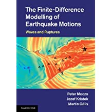 The Finite-Difference Modelling of Earthquake Motions: Waves and Ruptures (English Edition)
