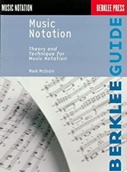 """""""Music Notation: Theory and Technique for Music Notation (Berklee Guide) (English Edition)"""",作者:[Mark McGrain]"""