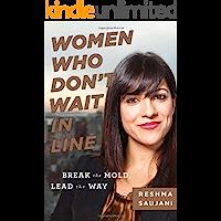 Women Who Don't Wait in Line: Break the Mold, Lead the Way…