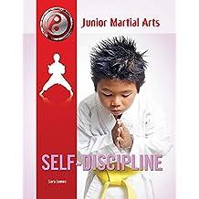 Self-Discipline (Junior Martial Arts) (English Edition)