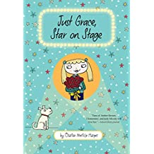 Just Grace, Star on Stage (The Just Grace Series Book 9) (English Edition)
