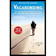 Vagabonding: An Uncommon Guide to the Art of Long-Term World Travel (English Edition)