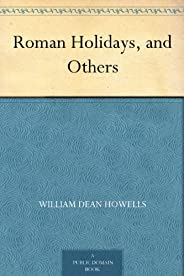 Roman Holidays, and Others (免費公版書) (English Edition)