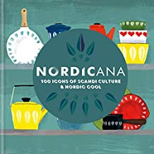 Nordicana: 100 Icons of Scandi Culture & Nordic Cool (English Edition)