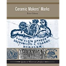 Ceramic Makers' Marks (Guides to Historical Artifacts Book 3) (English Edition)