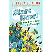 Start Now!: You Can Make a Difference (English Edition)